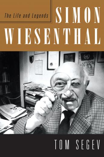 Simon Wiesenthal: The Life and Legends, Tom Segev
