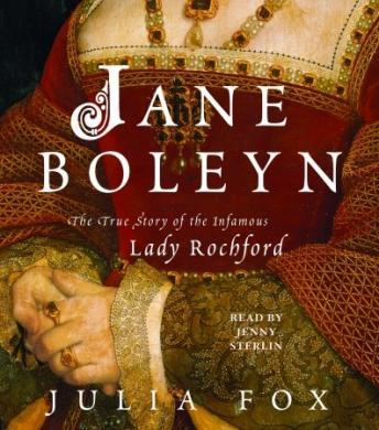 Jane Boleyn: The True Story of the Infamous Lady Rochford sample.