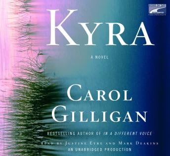 Kyra: A Novel, Carol Gilligan