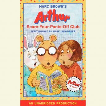 Arthur and the Scare-Your-Pants-Off Club: A Marc Brown Arthur Chapter Book #2