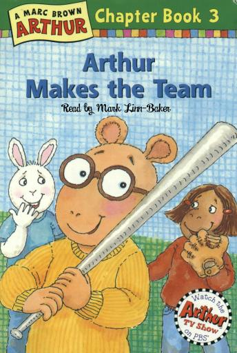 Arthur Makes the Team: A Marc Brown Arthur Chapter Book #3, Marc Brown