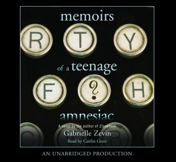 Memoirs of a Teenage Amnesiac, Gabrielle Zevin