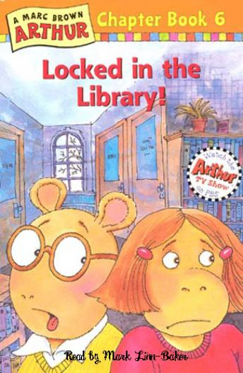 Arthur Locked in the Library: A Marc Brown Arthur Chapter Book #6, Marc Brown
