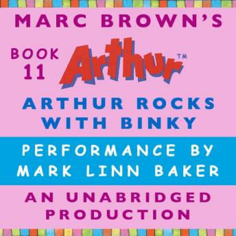 Arthur Rocks with Binky: A Marc Brown Arthur Chapter Book #11, Marc Brown