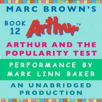 Arthur and the Popularity Test: A Marc Brown Arthur Chapter Book #12