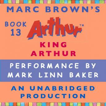 King Arthur: A Marc Brown Arthur Chapter Book #13