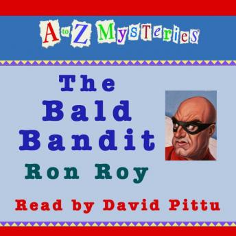 to Z Mysteries: The Bald Bandit, Ron Roy