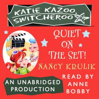 Katie Kazoo, Switcheroo #10: Quiet on the Set!, Nancy Krulik