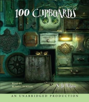 100 Cupboards: Book 1 of the 100 Cupboards, N. D. Wilson