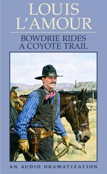 Bowdrie Rides a Coyote Trail, Louis L'amour