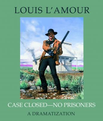 Case Closed - No Prisoners, Louis L'amour