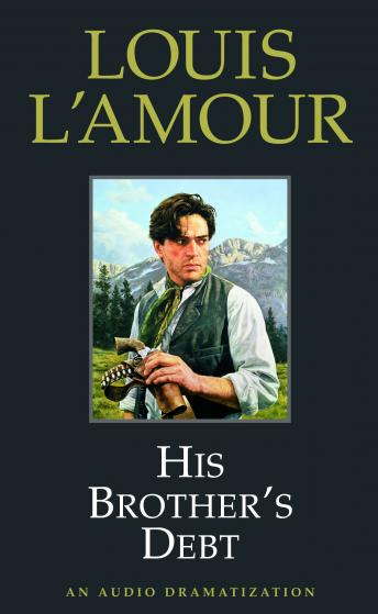 His Brother's Debt, Louis L' Amour, Louis L'Amour