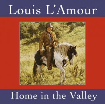 Home in the Valley, Louis L' Amour, Louis L'Amour