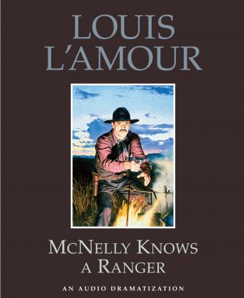 McNelly Knows a Ranger, Louis L'amour