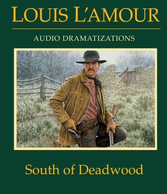 South of Deadwood, Louis L'amour