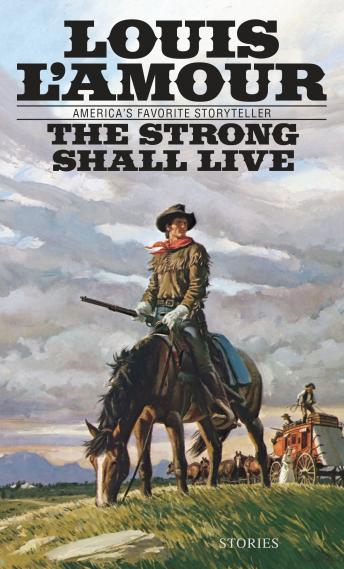 Strong Shall Live, Louis L'amour