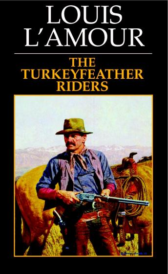 Turkeyfeather Riders, Louis L'amour