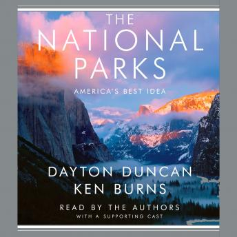 National Parks: America's Best Idea, Ken Burns, Dayton Duncan