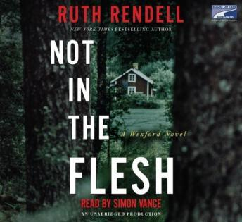 Not in the Flesh: A Wexford Novel, Ruth Rendell