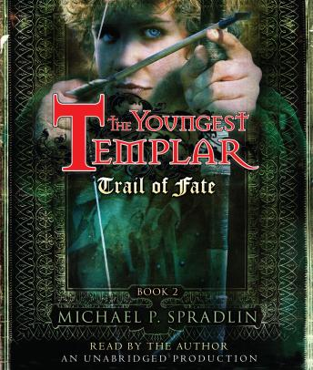 Trail of Fate: The Youngest Templar Trilogy, Book 2 sample.
