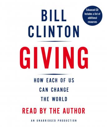 Giving: How Each of Us Can Change the World, Bill Clinton