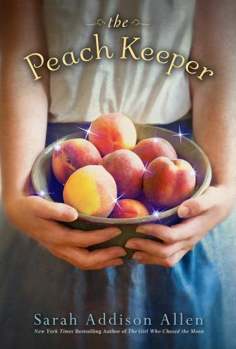 Peach Keeper: A Novel, Sarah Addison Allen