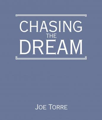 Chasing the Dream: My Lifelong Journey, Joe Torre