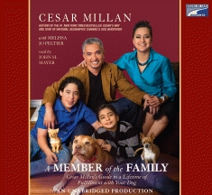 Member of the Family: Cesar Millan's Guide to a Lifetime of Fulfillment with Your Dog, Melissa Jo Peltier, Cesar Millan