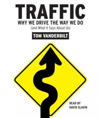 Traffic: Why We Drive the Way We Do (and What It Says About Us), Tom Vanderbilt