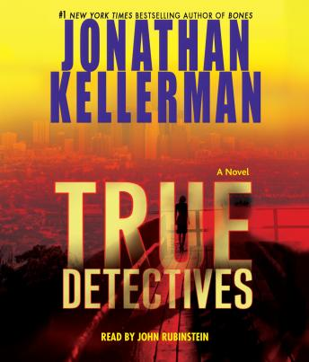 True Detectives: A Novel, Jonathan Kellerman
