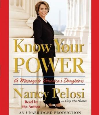 Download Know Your Power: A Message to America's Daughters by Nancy Pelosi, Amy Hill Hearth