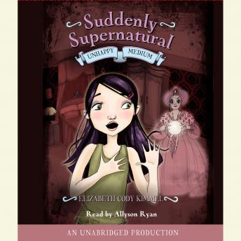 Suddenly Supernatural Book 3: Unhappy Medium