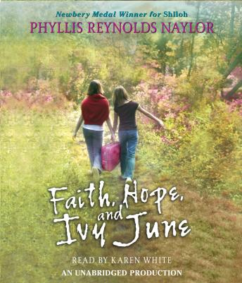 Faith, Hope, and Ivy June, Phyllis Reynolds Naylor