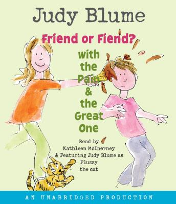 Friend Or Fiend? with the Pain and the Great One, Judy Blume