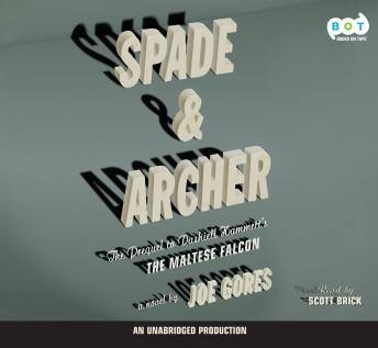 Spade & Archer: The Prequel to The Maltese Falcon, Joe Gores