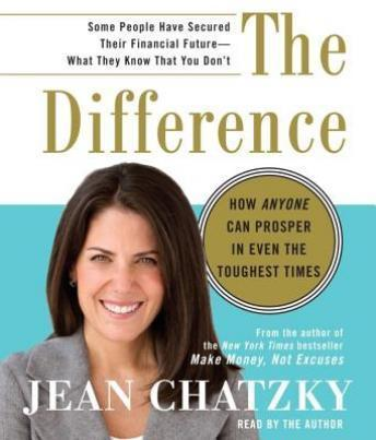 Difference: How Anyone Can Prosper in Even The Toughest Times, Jean Chatzky