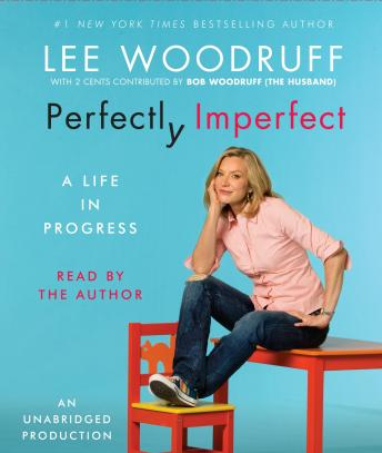 Perfectly Imperfect, Lee Woodruff