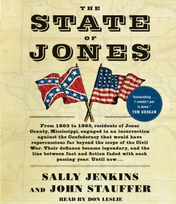 State of Jones: The Small Southern County that Seceded from the Confederacy, John Stauffer, Sally Jenkins
