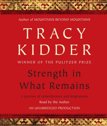 Download Strength in What Remains by Tracy Kidder