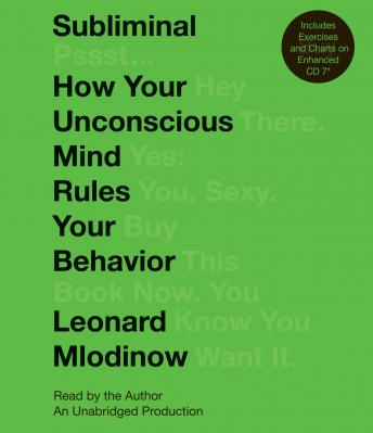 Subliminal: How Your Unconscious Mind Rules Your Behavior, Leonard Mlodinow