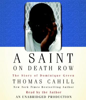 Saint on Death Row: The Story of Dominique Green, Thomas Cahill