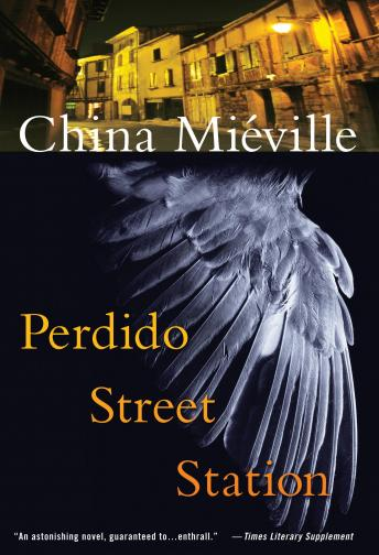 Perdido Street Station, China Miéville