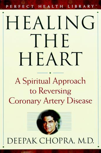 Healing the Heart: A Spiritual Approach to Reversing Coronary Artery Disease