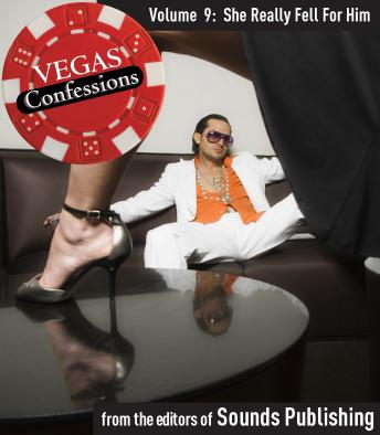 Vegas Confessions 9: She Really Fell for Him, Editors of Sounds Publishing