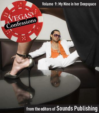 Vegas Confessions 9: My Nine in Her Deepspace, Editors of Sounds Publishing