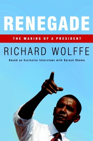Renegade: The Making of a President, Richard Wolffe
