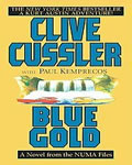 Blue Gold: A Novel from the NUMA Files, Clive Cussler