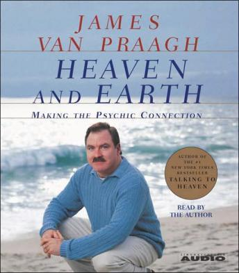 Heaven and Earth, James Van Praagh