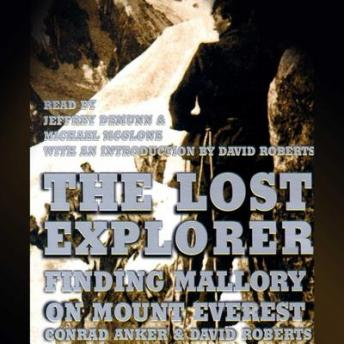 Download Lost Explorer: Finding Mallory on Mount Everest by David Roberts, Conrad Anker