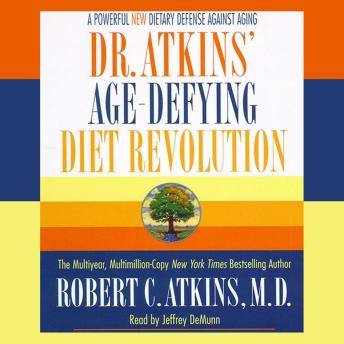 Dr. Atkins' Age-Defying Diet Revolution: Nature's Answer to Drugs